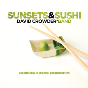 David Crowder Band - SUNSETS AND SUSHI