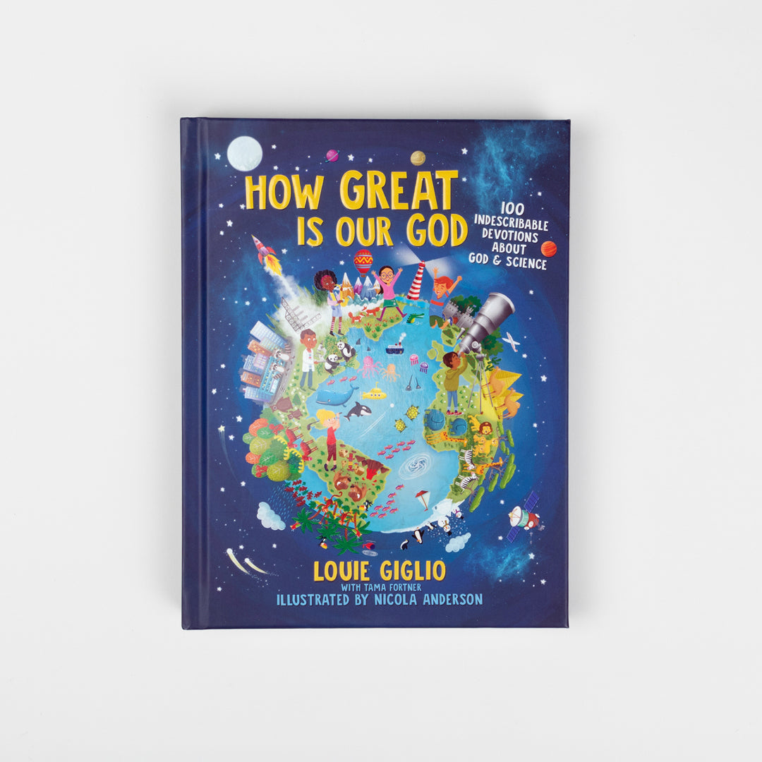 How Great Is Our God: 100 Indescribable Devotions About God and Science - Louie Giglio