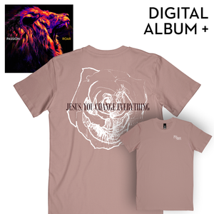 Jesus You Change Everything Shirt + Roar Digital Album