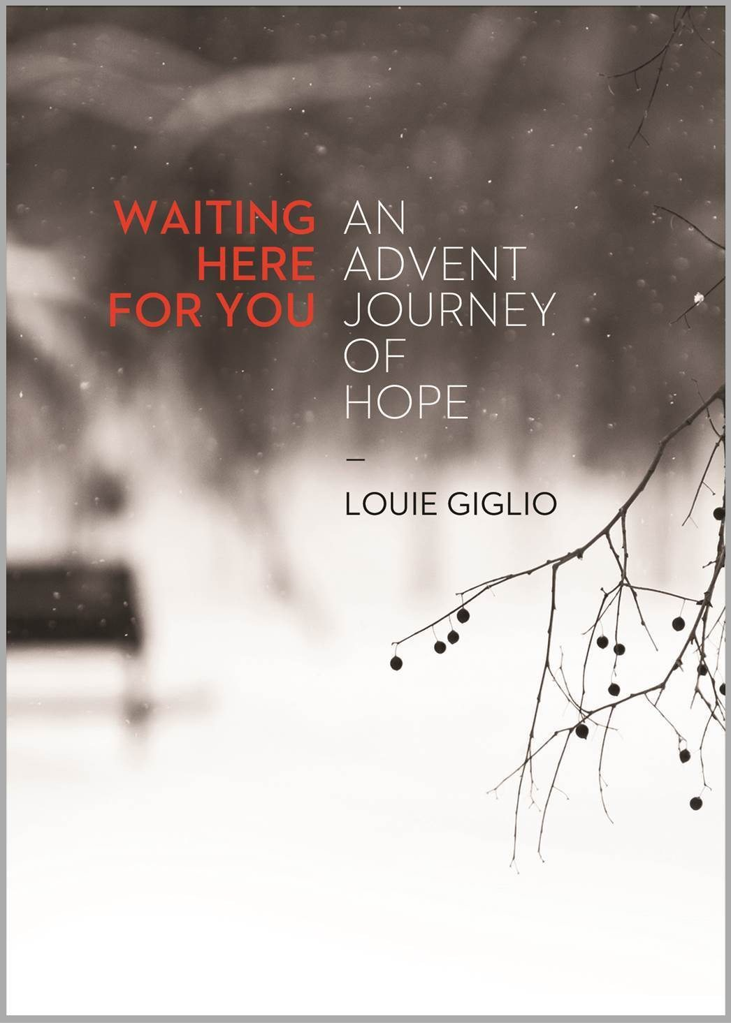 Louie Giglio - Waiting Here For You: An Advent Journey of Hope ...