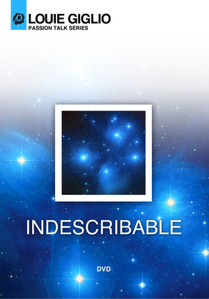 Messages - Louie Giglio - Indescribable