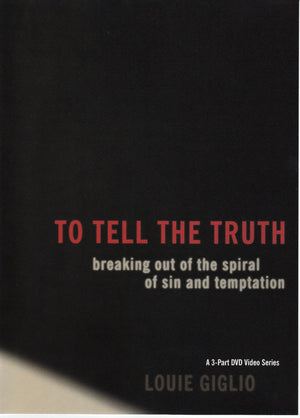 Messages - Louie Giglio - To Tell The Truth