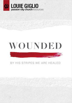 Messages - Louie Giglio - Wounded