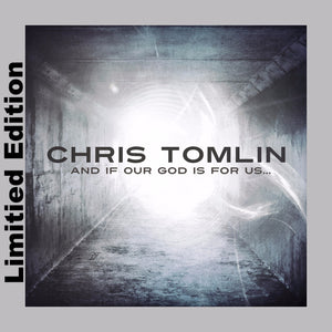 Music - Chris Tomlin - And If Our God Is For Us... Limited Edition