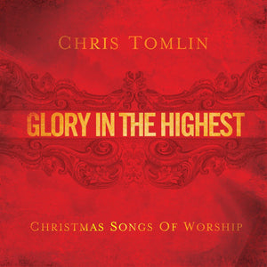 Music - Chris Tomlin - Glory In The Highest