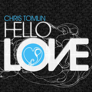 Music - Chris Tomlin - Hello Love