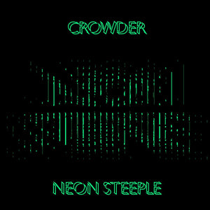 Music - Crowder - Neon Steeple