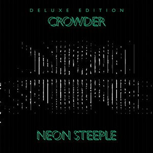 Music - Crowder - Neon Steeple Deluxe Edition
