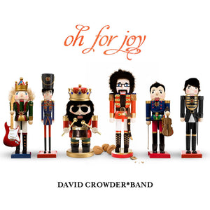 Music - David Crowder Band - OH FOR JOY