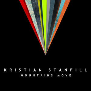 Music - Kristian Stanfill - Mountains Move