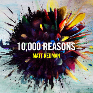 Music - Matt Redman - 10,000 Reasons