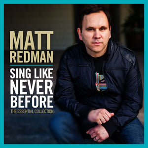 Music - Matt Redman - Sing Like Never Before