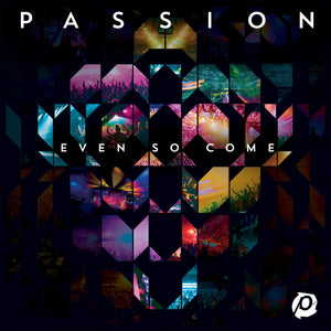 Music - Passion 2015 - Even So Come