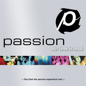 Music - Passion - Our Love Is Loud