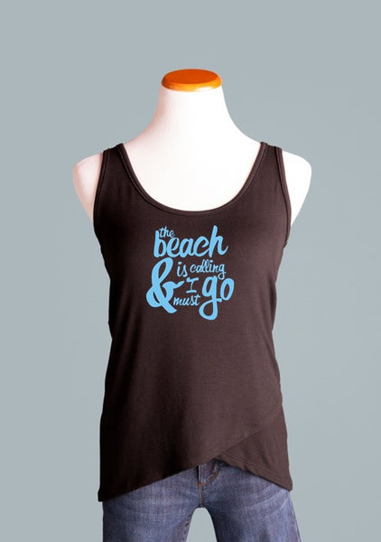 Beach is calling and I must go Tank