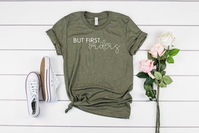 But First, Orders Adult T-Shirt