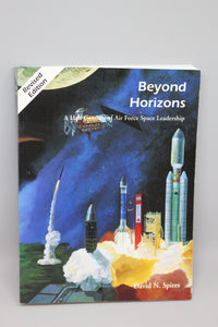 Beyond Horizons: A Half Century of Air Force Space Leadership