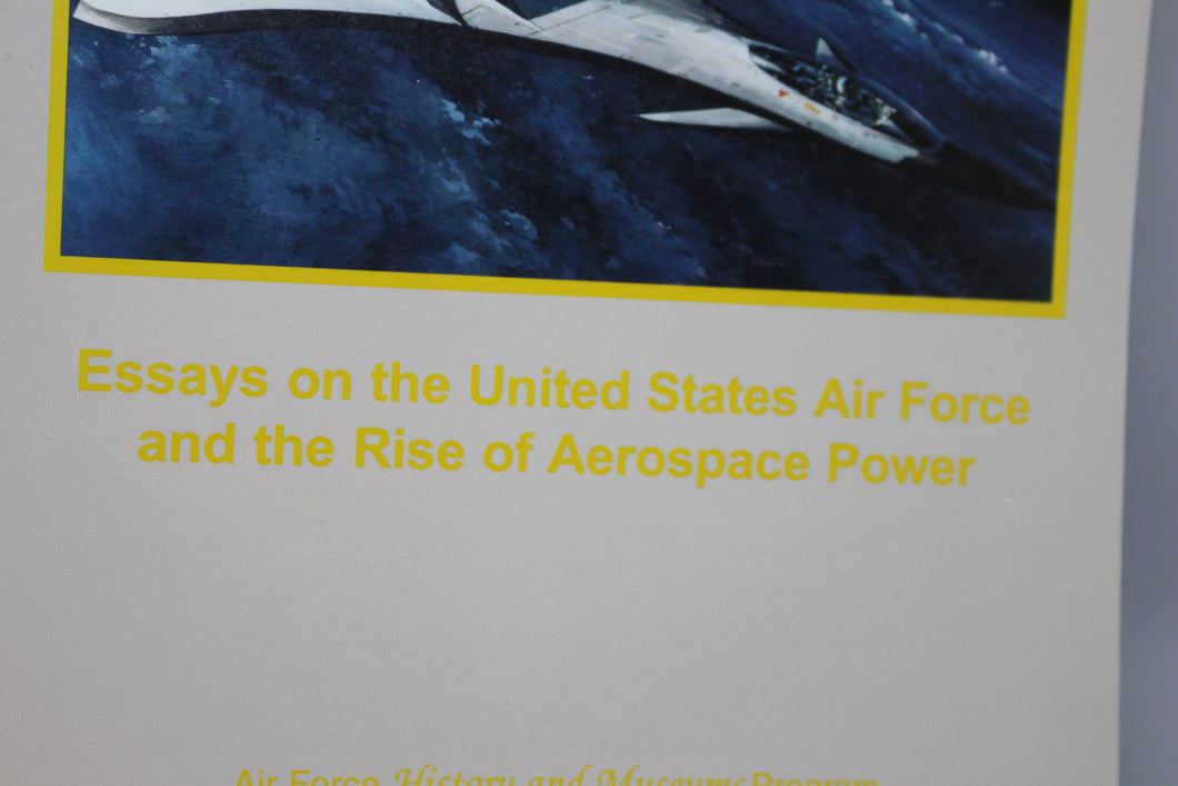 Golden Legacy, Boundless Future: Essays on the United States Air Force and the Rise of Aerospace Power