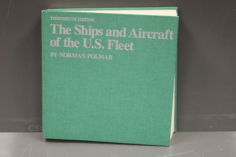 The Ships and Aircraft of the U. S. Fleet (1976, Hardcover) 13th Ed