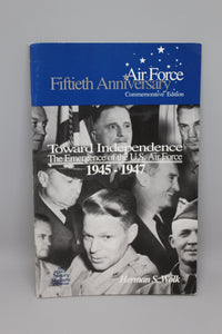 USAF Toward Independence, The Emergence of the US Air Force, 1945 - 1947