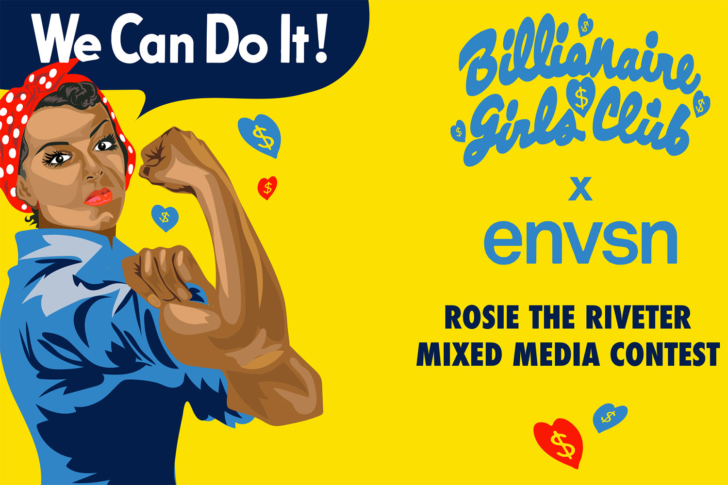 Billionaire Girls Club x ENVSN Rosie the Riveter Mixed Media Contest