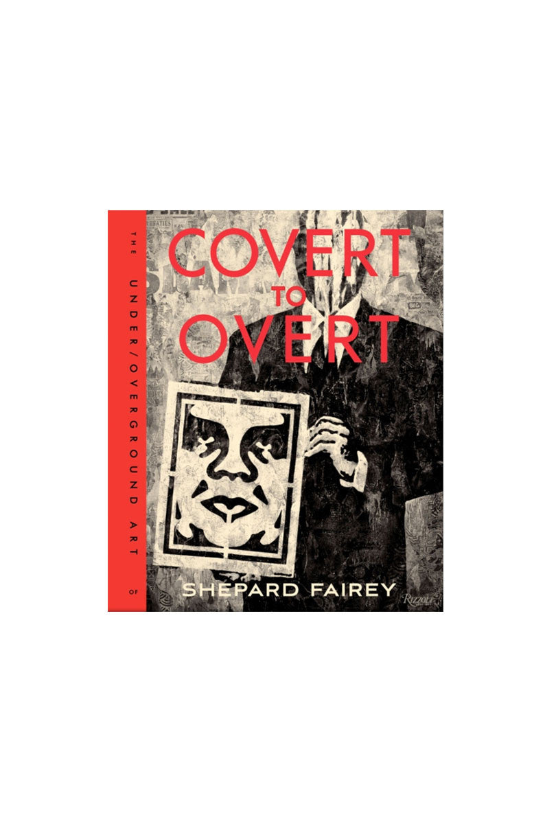 Covert to Overt Shepard Fairey