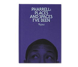 Rizzoli Pharrell: Places and Spaces I've Been