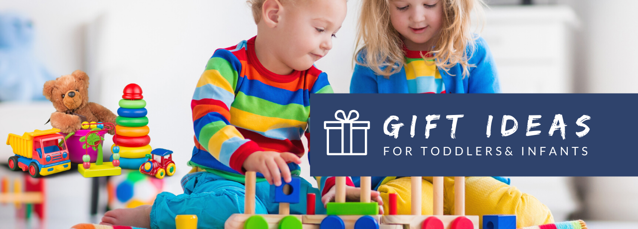 Gift Ideas for toddlers and Infants