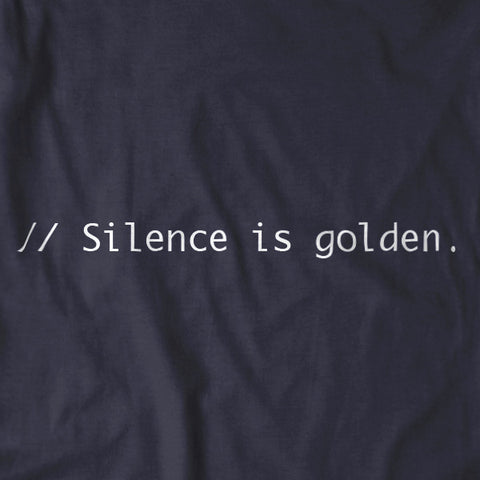 Silence is golden. T-shirt for Programmers