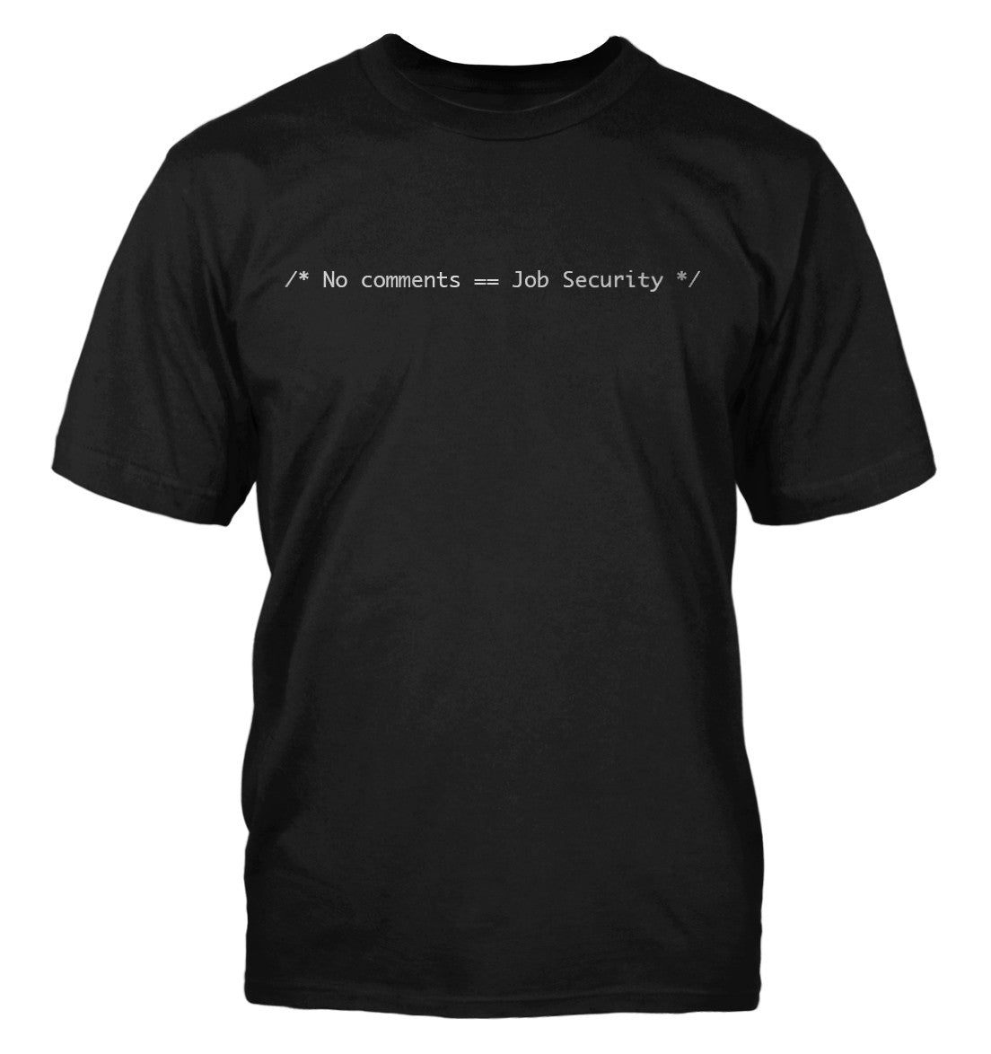 No Comments == Job Security black t shirt