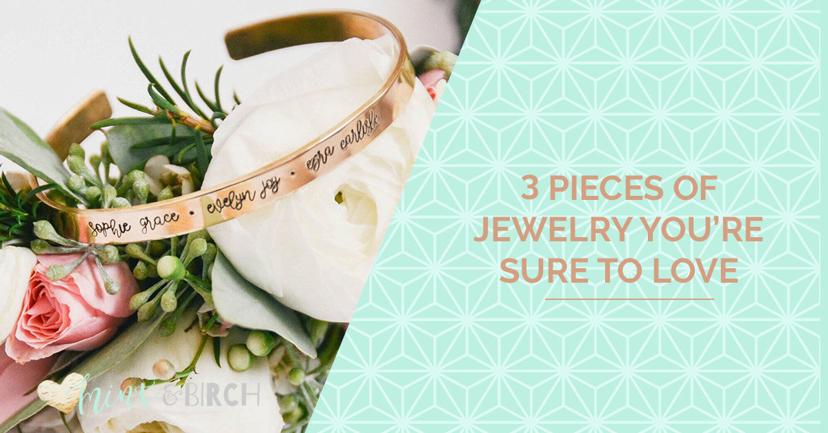 3 Pieces of Jewelry You're Sure to Love