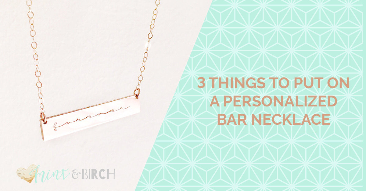3 Things to Put on a Personalized Bar Necklace