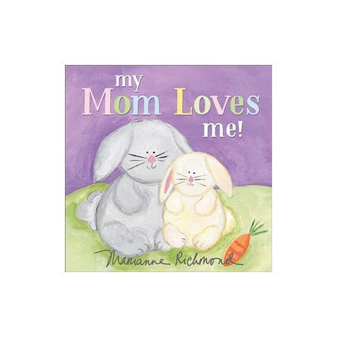 My Mom Loves Me! - Book