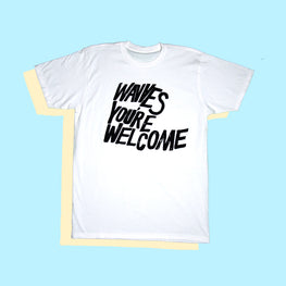 'YOU'RE WELCOME' WHITE TEE