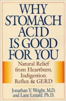 Book: Why Stomach Acid is Good for You by Jonathan Wright - Inspired Health Apothecary