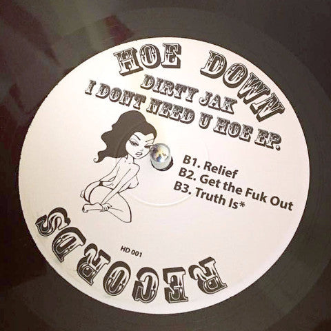 "I Don't Need U Hoe (New 12"")"