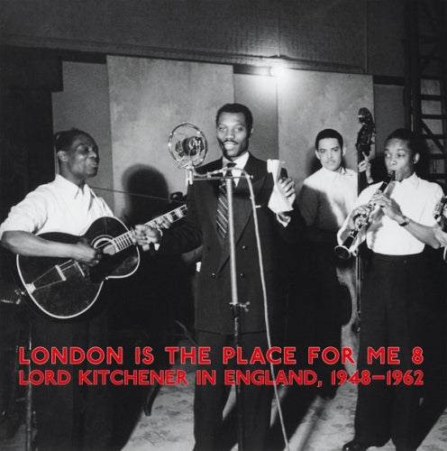 London Is The Place For Me Vol. 8: Lord Kitchener In England, 1948-1962 (New 2LP)