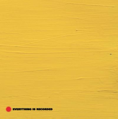 Everything is Recorded (New LP)