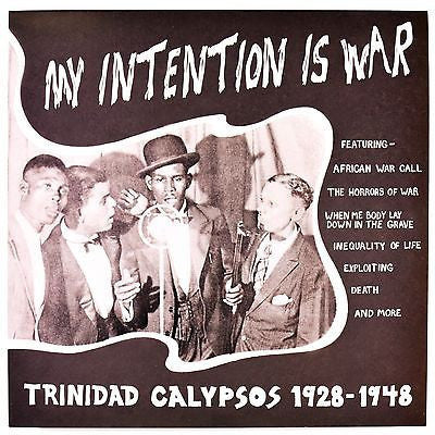 My Intention Is War - Trinidad Calypsos 1928-1948 (New LP)