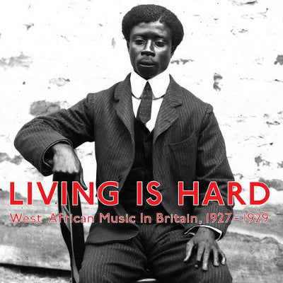 Living Is Hard: West African Music In Britain, 1927-1929 (Used 2LP)