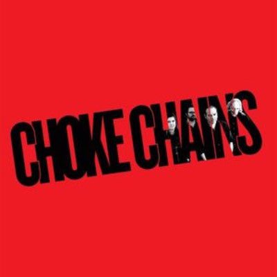 Choke Chains (New LP)