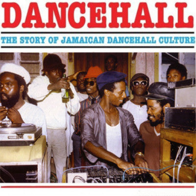 Dancehall (The Rise Of Jamaican Dancehall Culture) (Volume Two) (Used 2LP)