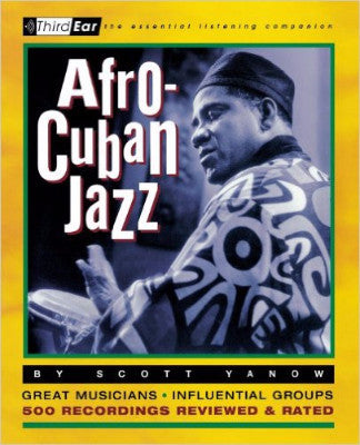 Afro-Cuban Jazz - The Essential Listening Companion (Paperback)