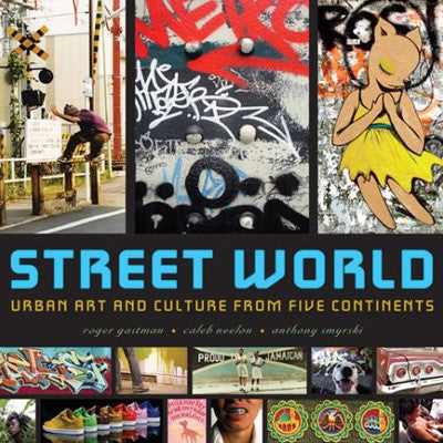 Street World: Urban Art And Culture From Five Continents (Hardcover)