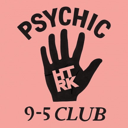 Psychic 9-5 Club (New LP + Download)