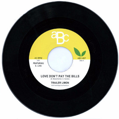"Love Don't Pay The Bills (New 7"")"