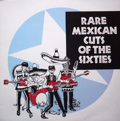 Rare Mexican Cuts Of The Sixties (New LP)