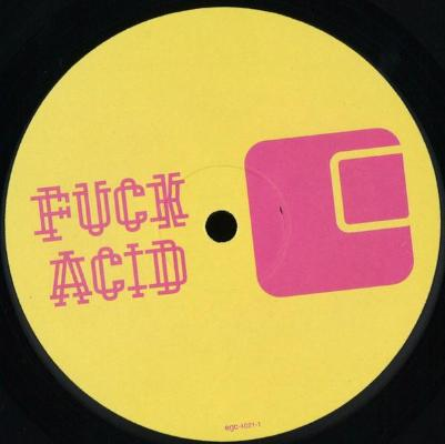 "Fuck Acid Part One (New 12"")"
