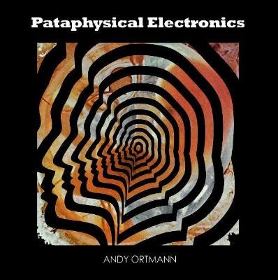 Pataphysical Electronics (New 3LP)