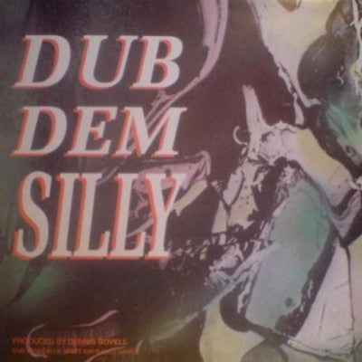 Dub Dem Silly (New LP)